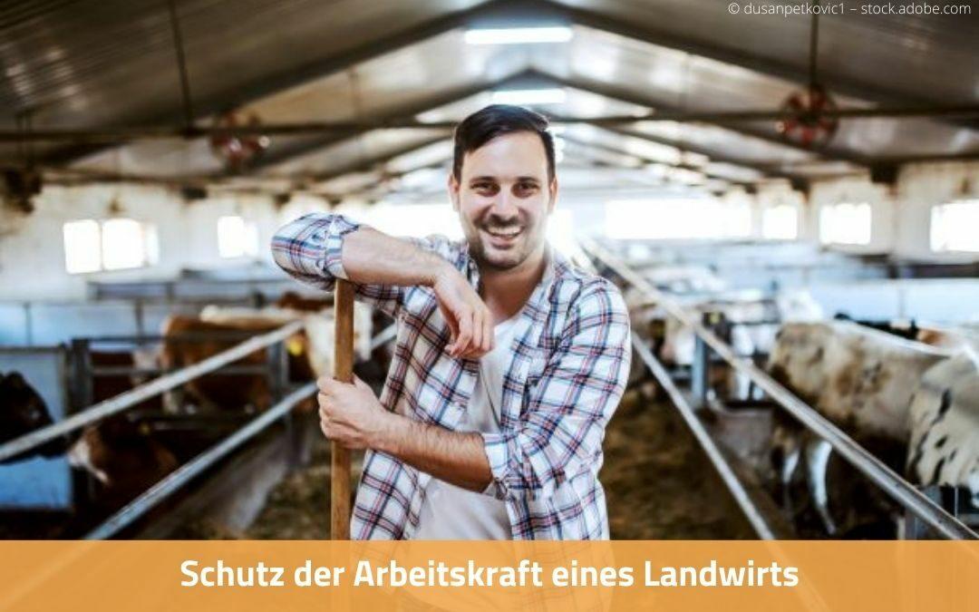 Schutz der Arbeitskraft Landwirt