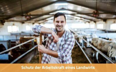 Schutz der Arbeitskraft eines Landwirts